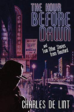 The Hour Before Dawn: And Two Other Stories from Newford 9781596060272