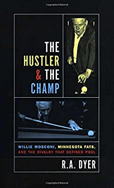 The Hustler & the Champ: Willie Mosconi, Minnesota Fats, and the Rivalry That Defined Pool 9781592288830