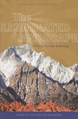 The Illuminated Landscape: A Sierra Nevada Anthology 9781597141284