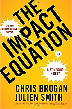 The Impact Equation: Are You Making Things Happen or Just Making Noise? 9781591844907