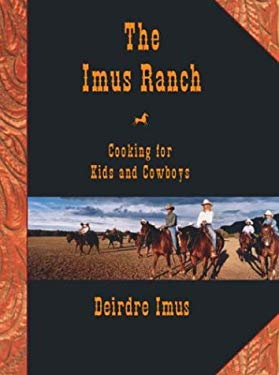 The Imus Ranch; Cooking for Kids and Cowboys [Signed]