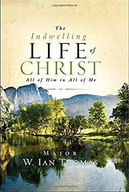 The Indwelling Life of Christ 9781590525241