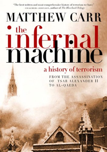 The Infernal Machine: A History of Terrorism 9781595581792