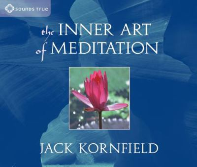 The Inner Art of Meditation 9781591791447
