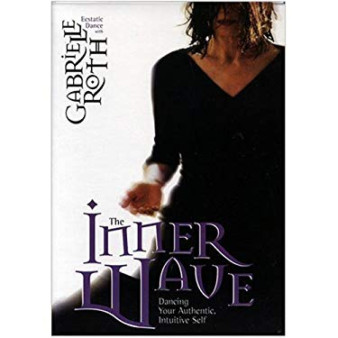 The Inner Wave: Dancing Your Authentic, Intuitive Self 9781591791744