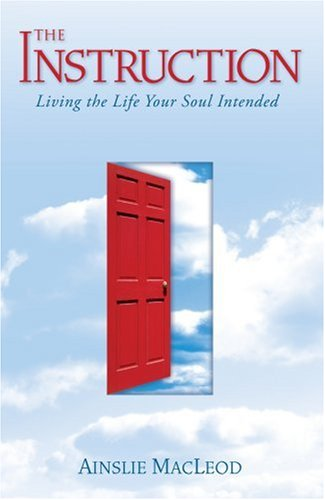 The Instruction: Living the Life Your Soul Intended 9781591796053