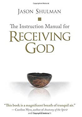 The Instruction Manual for Receiving God 9781591795193