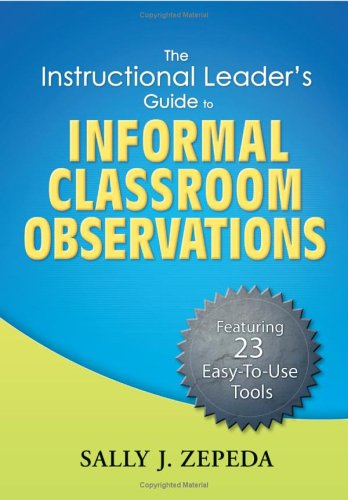 The Instructional Leader's Guide to Informal Classroom Observations