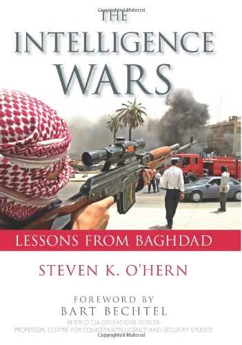 The Intelligence Wars: Lessons from Baghdad 9781591026709