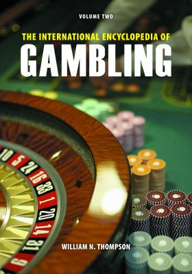 The International Encyclopedia of Gambling 9781598842258