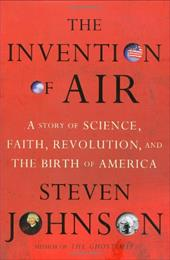 The Invention of Air: A Story of Science, Faith, Revolution