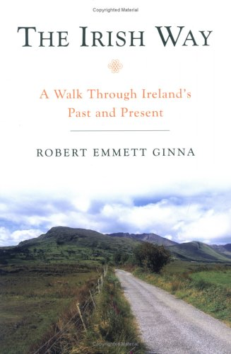 The Irish Way: A Walk Through Ireland's Past and Present 9781593761127