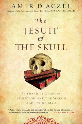 The Jesuit and the Skull: Teilhard de Chardin, Evolution, and the Search for Peking Man 9781594483356