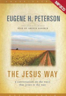 The Jesus Way: A Conversation on the Ways That Jesus Is the Way 9781596444638