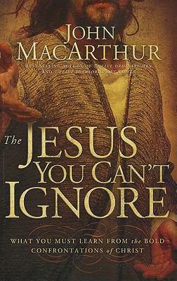 The Jesus You Can't Ignore: What You Must Learn from the Bold Confrontations of Christ 9781594153365