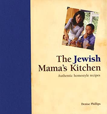 The Jewish Mama's Kitchen: Authentic Homestyle Recipes 9781592234103