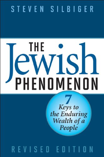 The Jewish Phenomenon: Seven Keys to the Enduring Wealth of a People 9781590771549