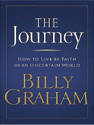The Journey: How to Live by Faith in an Uncertain World 9781594151644