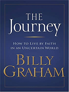The Journey: How to Live by Faith in an Uncertain World 9781597222617