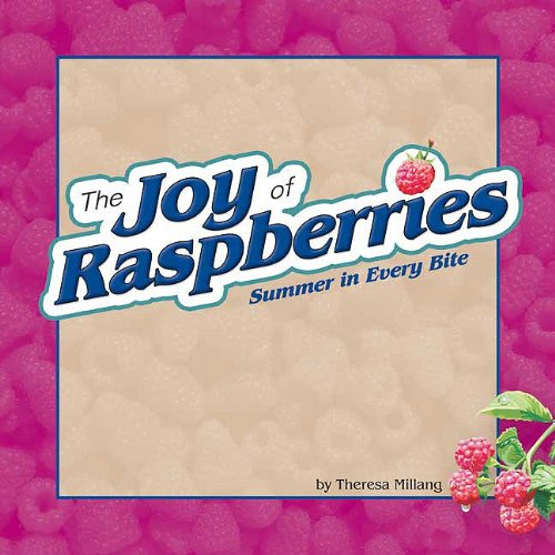 The Joy of Raspberries: Summer in Every Bite 9781591932352