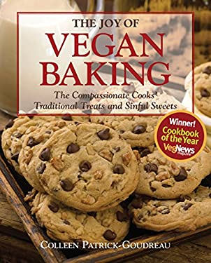 The Joy of Vegan Baking: The Compassionate Cooks' Traditional Treats and Sinful Sweets 9781592332809