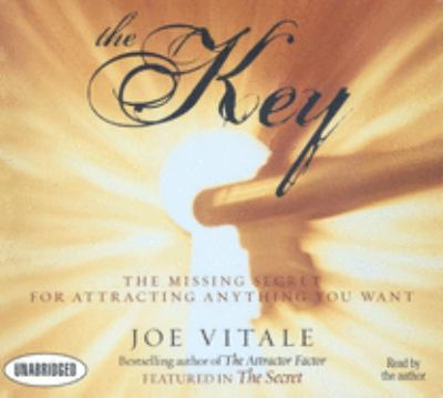 The Key: The Missing Secret for Attracting Anything You Want 9781596591493