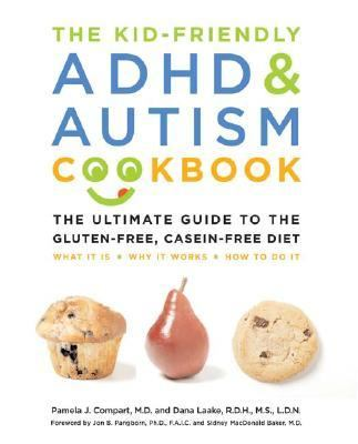 The Kid-Friendly ADHD & Autism Cookbook: The Ultimate Guide to the Gluten-Free, Casein-Free Diet 9781592332236