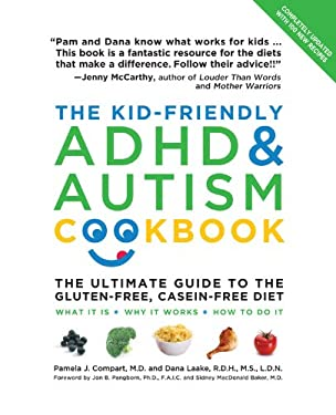 The Kid-Friendly ADHD & Autism Cookbook, Updated and Revised: The Ultimate Guide to the Gluten-Free, Casein-Free Diet 9781592333943