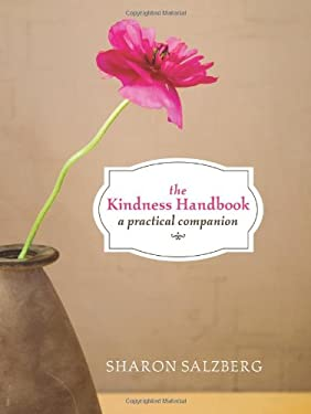 The Kindness Handbook: A Practical Companion 9781591796558