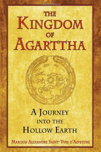 The Kingdom of Agarttha: A Journey Into the Hollow Earth 9781594772689