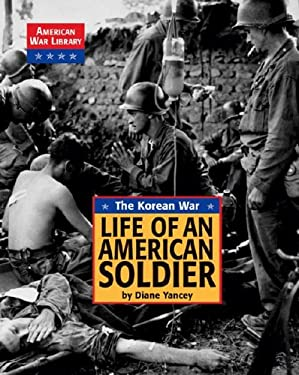 The Korean War the Life of an American Soldier 9781590182598