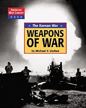 The Korean War the Weapons of War 9781590182635