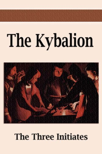 The Kybalion: A Study of the Hermetic Philosophy of Ancient Egypt and Greece 9781599869599