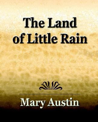 california in the land of little rain by mary austin Immediately download the the land of little rain or teach the land of little rain by mary hunter austin with her family in california in.