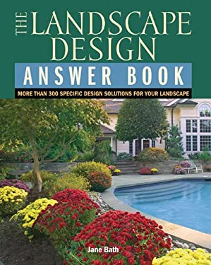The Landscape Design Answer Book: More Than 300 Specific Design Solutions for Your Landscape 9781591862505
