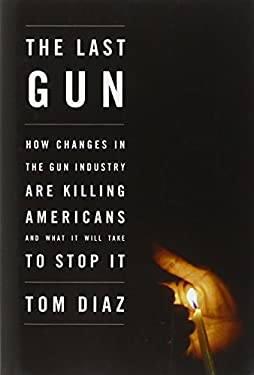 The Last Gun: Stopping Gun Terror in America 9781595588302