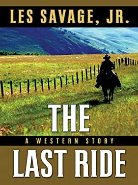 The Last Ride: A Western Story 9781594146923