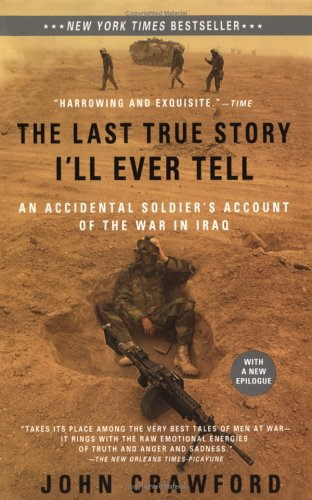 The Last True Story I'll Ever Tell: An Accidental Soldier's Account of the War in Iraq 9781594482014
