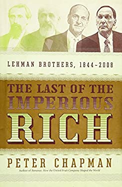 The Last of the Imperious Rich: Lehman Brothers, 1844-2008 9781591843092