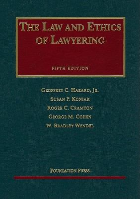 The Law and Ethics of Lawyering 9781599414010