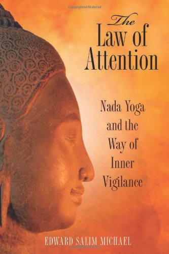 The Law of Attention: Nada Yoga and the Way of Inner Vigilance 9781594773044