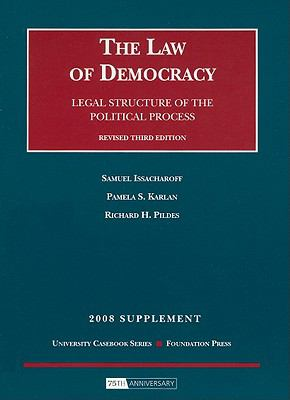 The Law of Democracy: Legal Structure of the Political Process 9781599416045