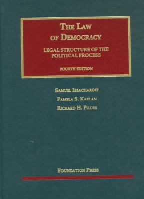 The Law of Democracy: Legal Structure of the Political Process 9781599419350