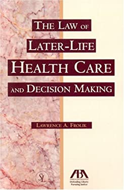 The Law of Later-Life Health Care and Decision Making 9781590317594