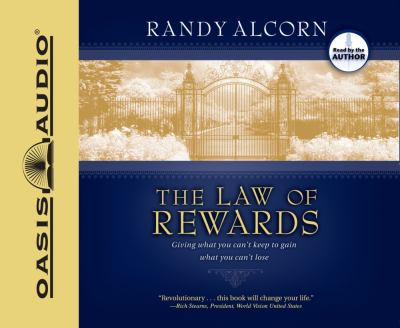The Law of Rewards: Giving What You Can't Keep to Gain What You Can't Lose 9781598594737