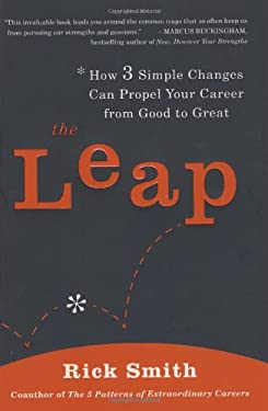 The Leap: How 3 Simple Changes Can Propel Your Career from Good to Great 9781591842569