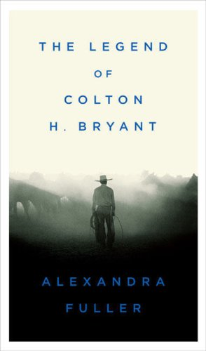 The Legend of Colton H. Bryant 9781594201837