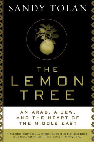 The Lemon Tree: An Arab, a Jew, and the Heart of the Middle East 9781596913431