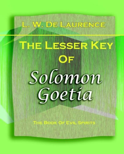 The Lesser Key of Solomon Goetia (1916) 9781594622007