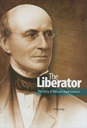 The Liberator: The Story of William Lloyd Garrison - Esty, Amos